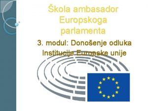 kola ambasador Europskoga parlamenta 3 modul Donoenje odluka