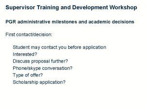Supervisor Training and Development Workshop PGR administrative milestones