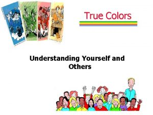 True Colors Understanding Yourself and Others True Colors