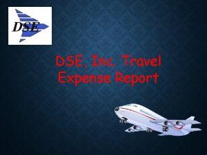 DSE Inc Travel Expense Report TRAVEL RULES GSA