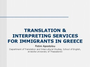 TRANSLATION INTERPRETING SERVICES FOR IMMIGRANTS IN GREECE Fotini