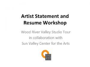 Artist Statement and Resume Workshop Wood River Valley