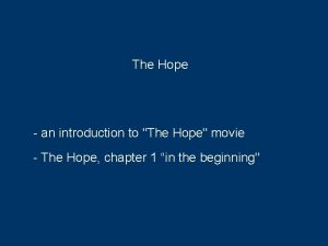 The Hope an introduction to The Hope movie
