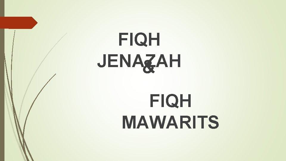 FIQH JENAZAH FIQH MAWARITS FIQH MAWARITS Pengajian Kaiserslautern