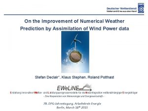 On the Improvement of Numerical Weather Prediction by