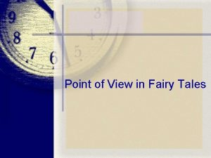 Point of View in Fairy Tales Point of