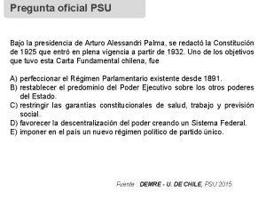 Pregunta oficial PSU Bajo la presidencia de Arturo