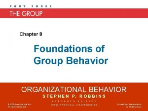 Chapter 8 Foundations of Group Behavior ORGANIZATIONAL BEHAVIOR