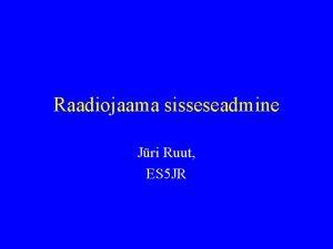 Raadiojaama sisseseadmine Jri Ruut ES 5 JR Jaamaruumi