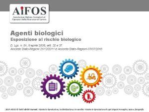 Agenti biologici Esposizione al rischio biologico D Lgs