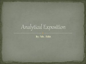 Analytical Exposition By Ms Fifit The Definition An