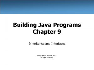 Building Java Programs Chapter 9 Inheritance and Interfaces