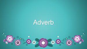Adverb Vad r ett adverb Adverb r ett