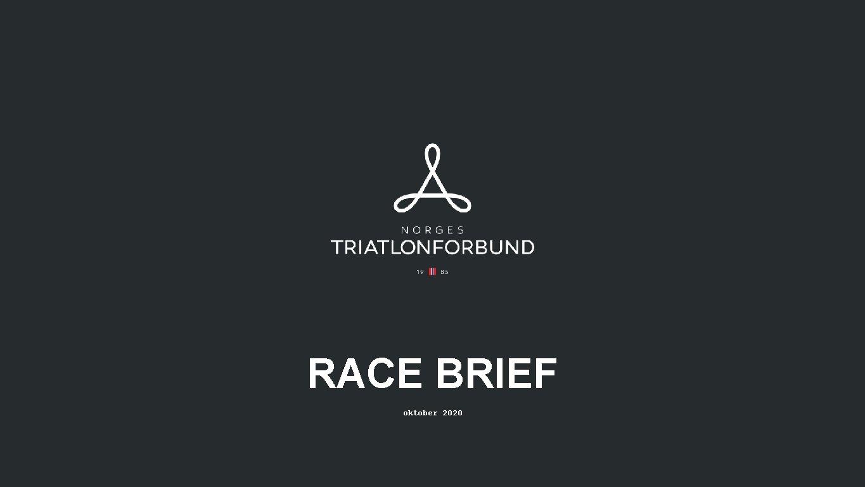 RACE BRIEF oktober 2020 oktober 2020 Legg inn