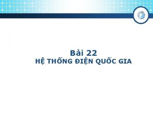 Bi 22 H THNG IN QUC GIA I