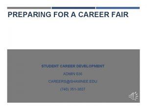 PREPARING FOR A CAREER FAIR STUDENT CAREER DEVELOPMENT