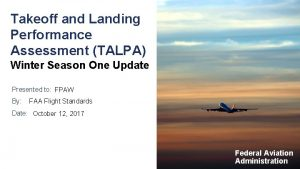 Takeoff and Landing Performance Assessment TALPA Winter Season