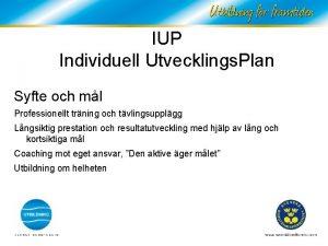 IUP Individuell Utvecklings Plan Syfte och ml Professionellt