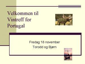Velkommen til Vintreff for Portugal Fredag 18 november