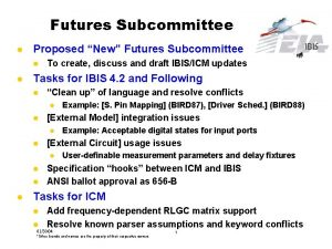 Futures Subcommittee l Proposed New Futures Subcommittee l