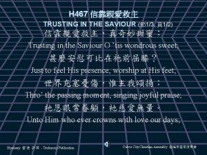 H 467 TRUSTING IN THE SAVIOUR 13 12