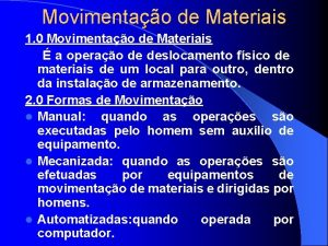 Movimentao de Materiais 1 0 Movimentao de Materiais