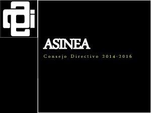 ASINEA Consejo Directivo 2014 2016 ASINEA LA NATURALEZA