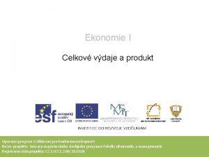Ekonomie I Celkov vdaje a produkt Operan program