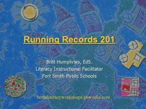 Running Records 201 Britt Humphries Ed S Literacy