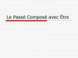 Le Pass Compos avec tre Le Pass Compos