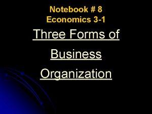 Notebook 8 Economics 3 1 Three Forms of