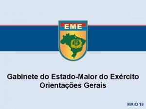 Gabinete do EstadoMaior do Exrcito Orientaes Gerais MAIO