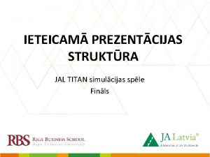 IETEICAM PREZENTCIJAS STRUKTRA JAL TITAN simulcijas sple Finls