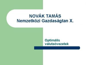 NOVK TAMS Nemzetkzi Gazdasgtan X Optimlis valutavezetek Kapcsold