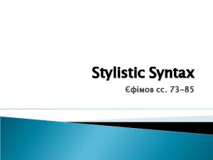 Stylistic Syntax 73 85 What is syntax Syntax