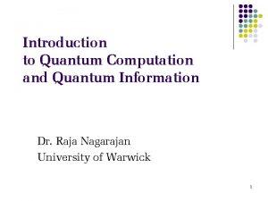Introduction to Quantum Computation and Quantum Information Dr