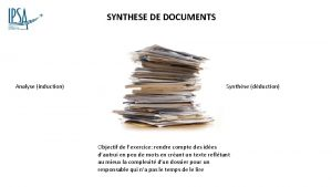SYNTHESE DE DOCUMENTS Analyse induction Synthse dduction Objectif