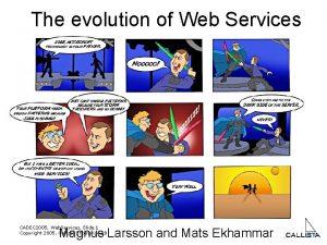 The evolution of Web Services CADEC 2005 Web