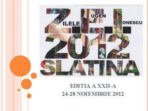 EDITIA A XXIIA 24 28 NOIEMBRIE 2012 PARTENERI