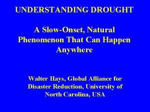 UNDERSTANDING DROUGHT A SlowOnset Natural Phenomenon That Can