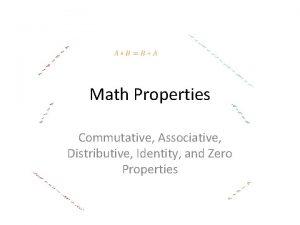 Math Properties Commutative Associative Distributive Identity and Zero