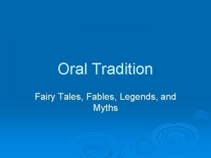 Oral Tradition Fairy Tales Fables Legends and Myths
