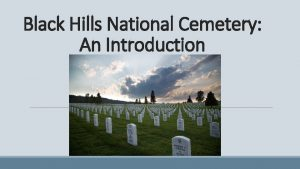 Black Hills National Cemetery An Introduction Black Hills