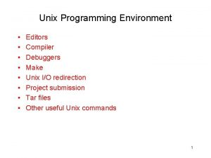 Unix Programming Environment Editors Compiler Debuggers Make Unix
