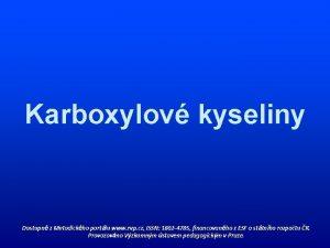Karboxylov kyseliny Dostupn z Metodickho portlu www rvp