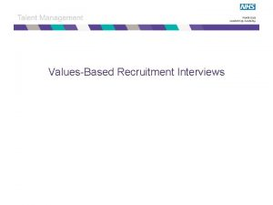 ValuesBased Recruitment Interviews Overview Overview of ValuesBased Recruitment