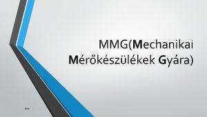 MMGMechanikai Mrkszlkek Gyra 2016 Kezdetek a vllalat nevei