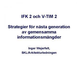 IFK 2 och VTIM 2 Strategier fr nsta