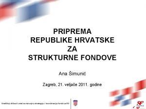 PRIPREMA REPUBLIKE HRVATSKE ZA STRUKTURNE FONDOVE Ana imuni