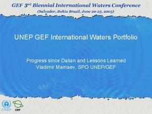 UNEP GEF International Waters Portfolio Progress since Dalian